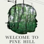 """""""Welcome To Pine Hill"""" Opens June 7 At Arena Cinema In Hollywood For Exclusive Los Angeles Engagement"""